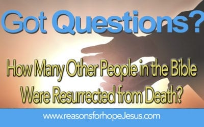 How Many Other People in the Bible Were Resurrected from Death?