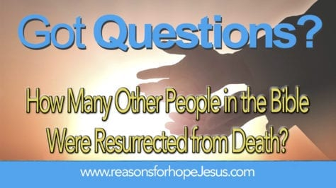 other resurrections in the Bible