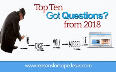 "In Case You Missed It: Top Ten ""Got Questions?"" from 2018"