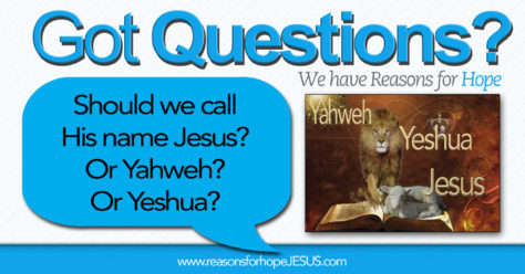 Should we call Him_YAHWEH_YASHUA_JESUS