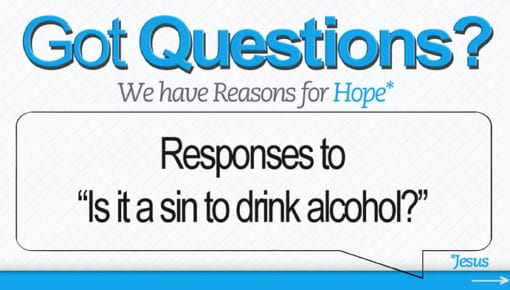 "Responses to ""Is it a sin to drink alcohol?"""