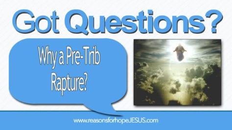 Why a Pre Trib Rapture