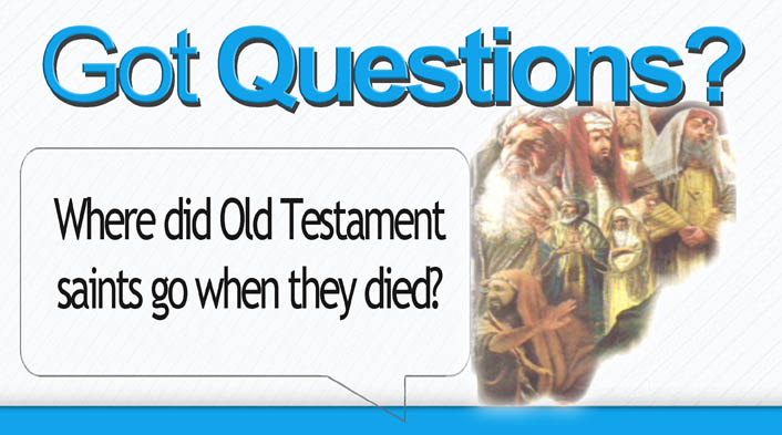 Where did Old Testament saints go