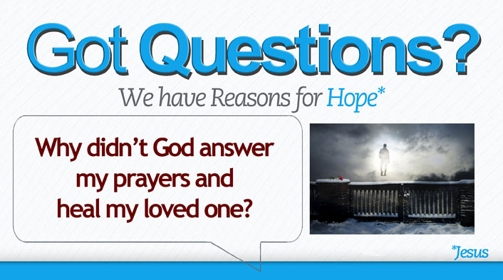 Why didn't God heal my loved one