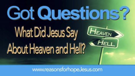 What did Jesus say about Heaven and Hell