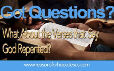 What about the Verses that Say God Repented?