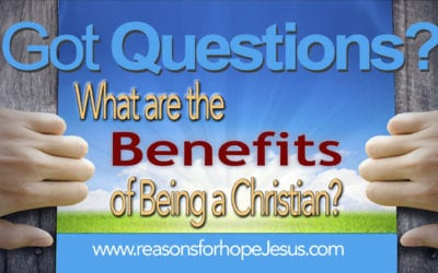 What are the Benefits of Being a Christian?