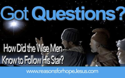 How Did the Wise Men Know This Was the Messiah?  How Did They Know to Follow His Star?