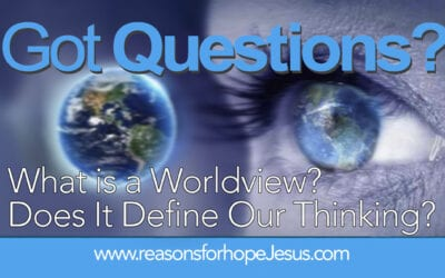 What is a Worldview? Does It Define Our Thinking?