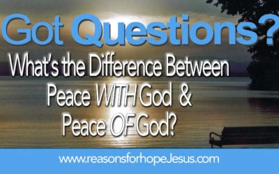 What is the Difference Between Peace WITH God and Peace OF God?