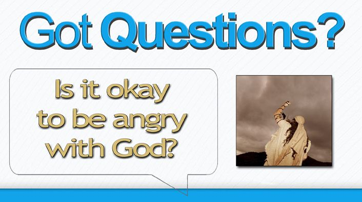 Is-it-okay-to-be-angry-with-God