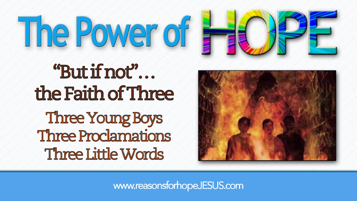 But If Not …the Faith of Three