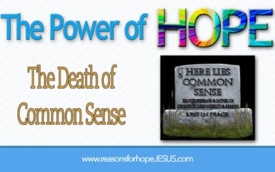 Obituary: The Death of Common Sense