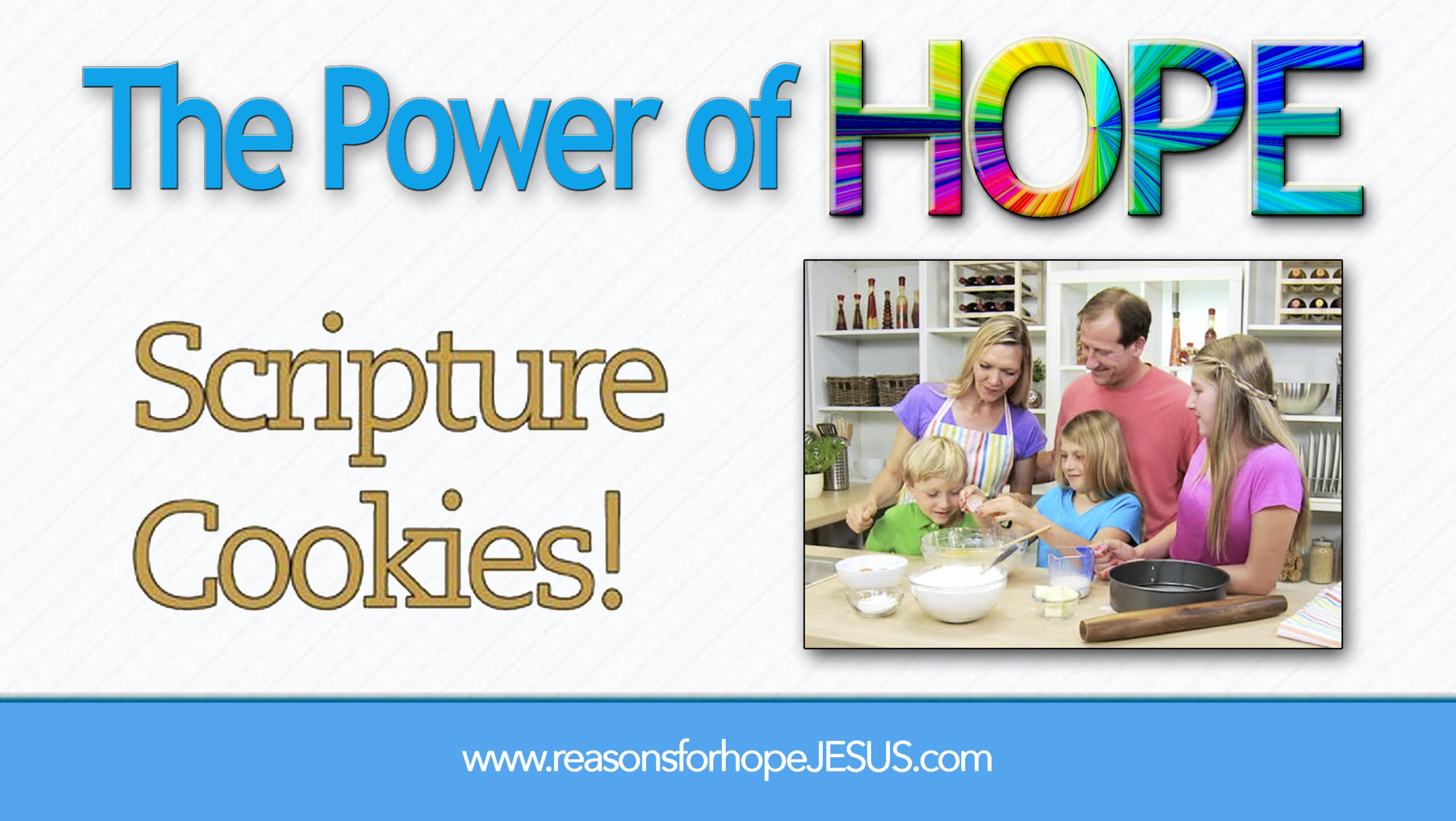 Scripture Cookies - Fun for the Whole Family! » Reasons for Hope* Jesus