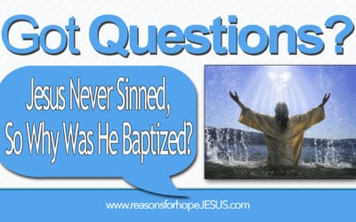 Jesus Never Sinned. So Why Was Jesus Baptized?
