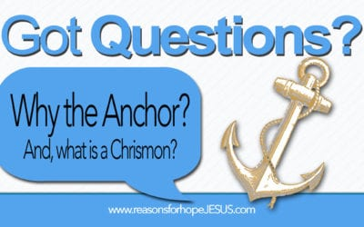 Why the Anchor? And What is a Chrismon?