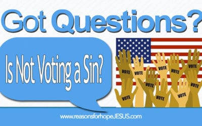 Is Not Voting a Sin? And, how is voting like praying?