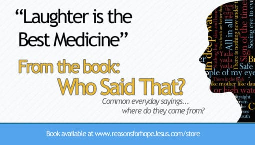 laughter-is-the-best-medicine-who-said-that