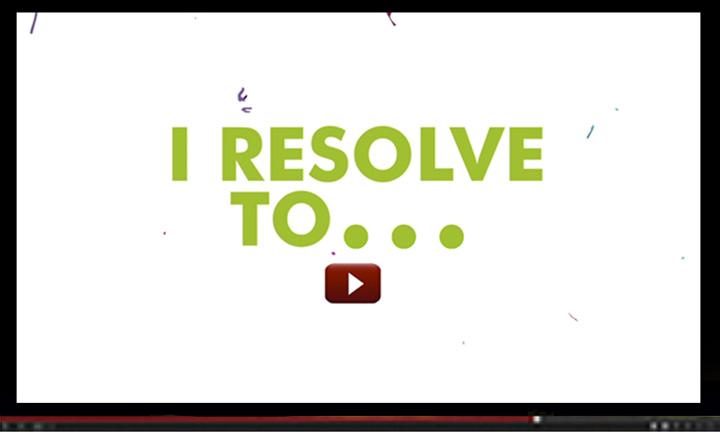 I Resolve To…