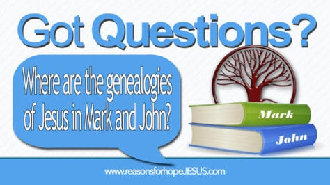 genealogies-of-jesus_mark-and-john