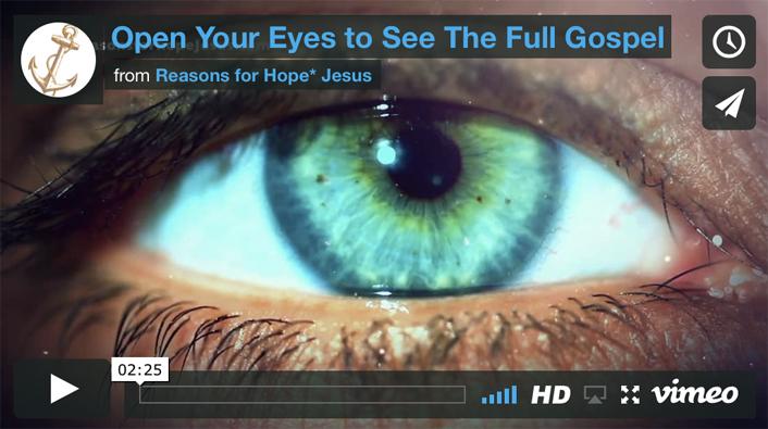 Open Your Eyes to The Full Gospel