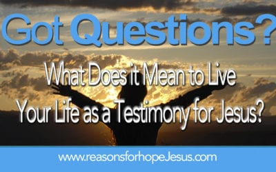 What does it mean to live your life as a testimony for Jesus?  3 Steps!