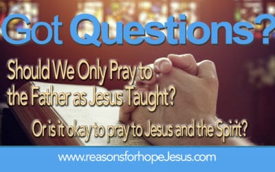 Should We Only Pray to  the Father as Jesus Taught?   Or Is It Okay to Pray to Jesus and the Spirit?