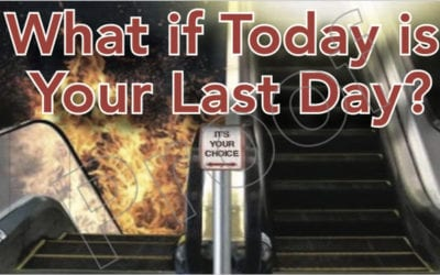 What if Today is Your Last Day?