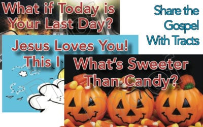 What's Sweeter Than Halloween Candy? What if Today is Your Last Day?  Jesus Loves You!