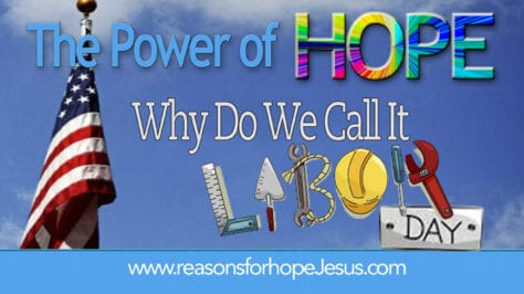 Why Do We Call It Labor Day Reasons For Hope Jesus