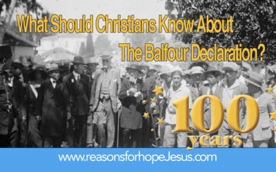 The 100th Anniversary of the Balfour Declaration — What Should Christians Know About It?