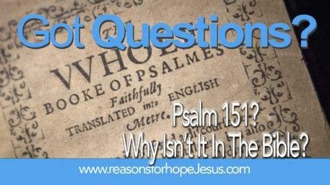 Why Isn't Psalm 151 in the Bible? » Reasons for Hope* Jesus