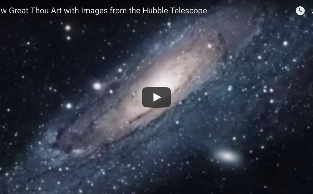 How Great Thou Art with Images from the Hubble Telescope