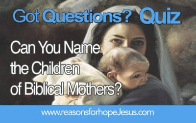 Can You Name the Children of Biblical Mothers?