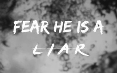 Fear is a Liar – Video