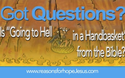 """Is """"Going to Hell in a Handbasket"""" from the Bible?"""