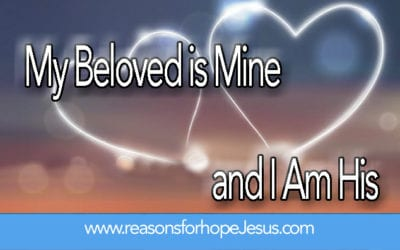 My Beloved is Mine and I am His