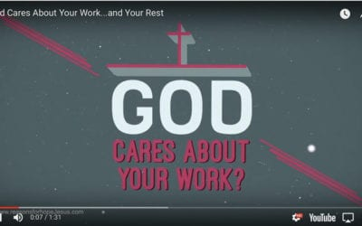 God Cares About Your Work and Your Rest
