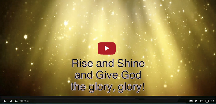 Rise and Shine and Give God the Glory!