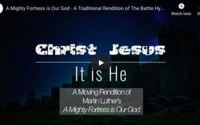 A Mighty Fortress is Our God – A Traditional Rendition