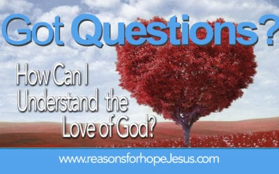 How Can I Understand the Love of God?