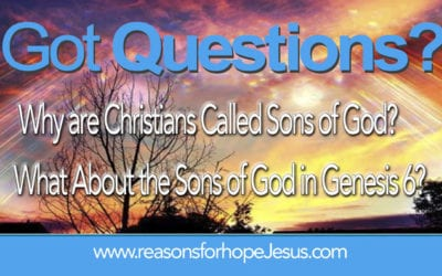 Why are Christians Called Sons of God and What About the Sons of God in Genesis 6?