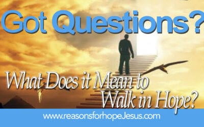 What Does It Mean To WALK IN HOPE?
