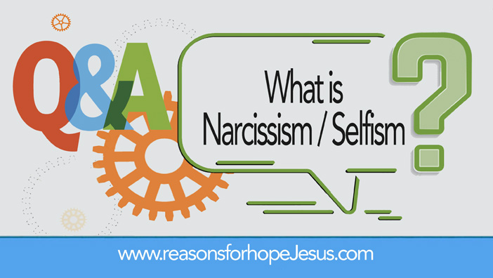 What is Narcissism / Selfism?