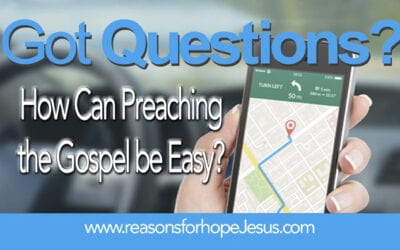 How Can Preaching the Gospel be Easy?