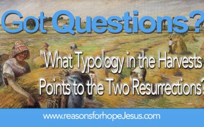 What Typology in the Harvests Points to the Two Resurrections?