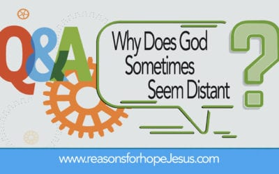 Why Does God Sometimes Seem Distant?
