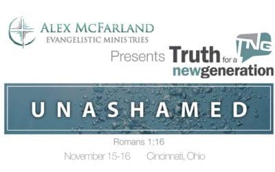 Truth for a New Generation: Unashamed in Cincinnati