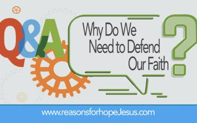 Why Do We Need to Defend Our Faith?