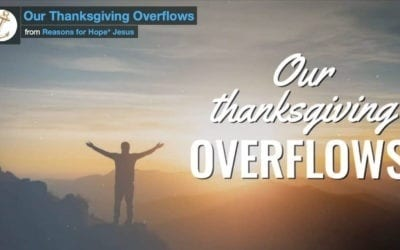 Our Thanksgiving Overflows – Video